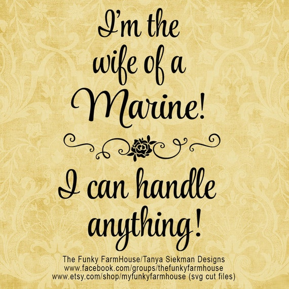 "SVG & PNG - ""I'm the Wife of a Marine - I can handle anything!"""