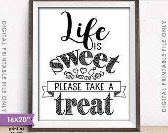 """Life is Sweet Please Take a Treat Sign, Sweet Treat Sign, Candy Bar Sign, Dessert Sign, 8x10/16x20"""" Instant Download Digital Printable File"""