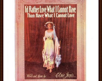 I'd Rather Love What I Cannot Have, Than Have What I Cannot Love fromthe book Memory Lane