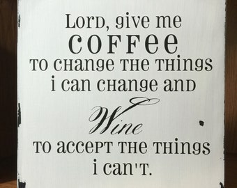 Lord Give Me Coffee Sign - Coffee Sign - Wine Sign - Coffee Bar Decor - Kitchen Decor