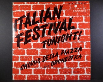 "1960 Record ""Italian Festival Tonight!"" Chorus Della Piazza & Orchestra / Mens Chorus / Sung in Italian / Santa Lucia / Ah Marie / Brindisi"