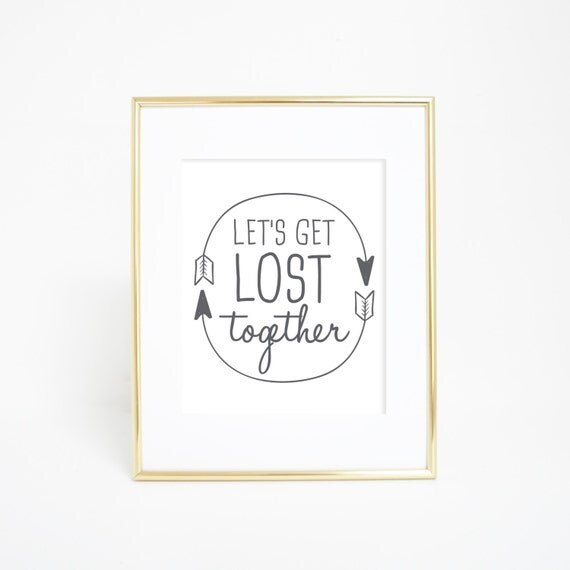 Adventure Quote, Digital Print, Let's Get Lost Together, Let's Get Lost Print, Gray Print, Tribal Art, Typographic Print, Printable Art,