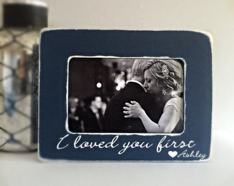 I Loved You First Father of the Bride Picture Frame Wedding Personalized Picture Frame 4x6