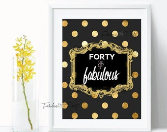 FORTY and Fabulous Party Sign 40th Birthday Decorations Black and Gold Polka Dot Centerpiece/Table Decor/Party Decor Black/White/Gold