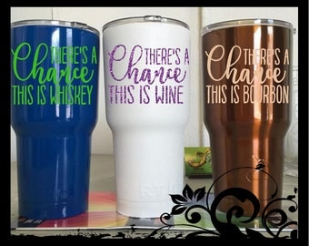 "3.5"" Tall There's a chance this is Whiskey / Beer / Wine / Bourbon - tumbler Quote Decals - Yeti Vinyl Decal - RTIC -Tumbler"