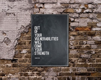 Out of our vulnerabilities Sigmund Freud Quote.