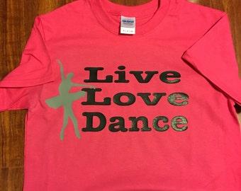Live, love, dance t shirt