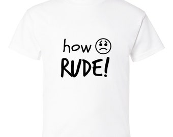 "Kids ""How Rude!"" Tee Shirt"