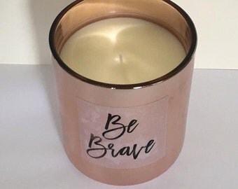 Be Brave Pure Soy Intention Candle Hand Poured Reiki Charged