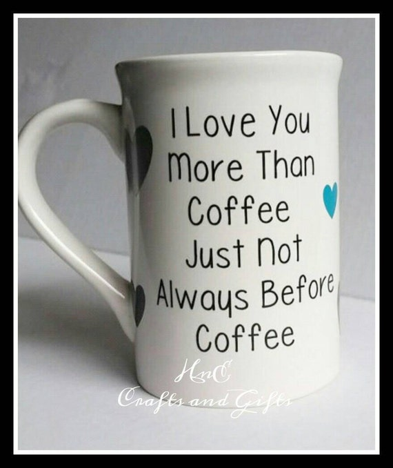 I Love You More Than Coffee: I Love You More Than Coffee Mug Personalized Gift Custom