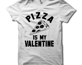 pizza is my valentine shirt funny valentines day shirts for him anti valentines day - Anti Valentines Day Shirts
