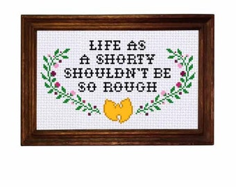 PDF ONLY Wu Tang Clan Life as A Shorty Shouldn't Be So Rough Modern Subversive Cross Stitch Template Pattern Instant PDF Download