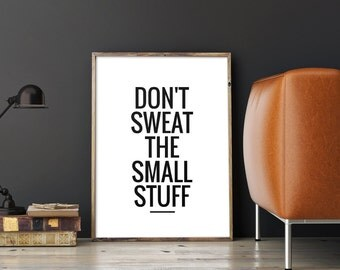 Motivational Quote Printable Art Poster 'Dont sweat the small stuff', Inspirational Typography Wall Art Decor, Instant Download DIY PRINT