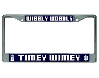 Wibbly Wobbly Timey Wimey Dr. Who Photo License Plate Frame - LPO2514