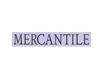 Sign Stencil - MERCANTILE - 4 x 22 Stencil - Create your sign!
