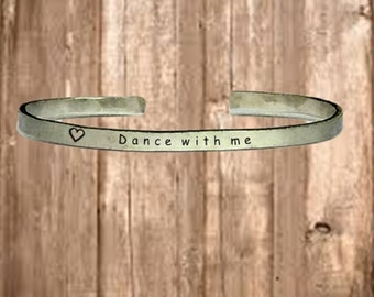 "Dance with me - Cuff Bracelet Jewelry Hand Stamped 1/4"" Organic, Smooth Texture Copper Brass or Aluminum"