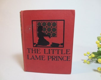 The Little Lame Prince and His Traveling Cloak / Miss Mulock / 1900