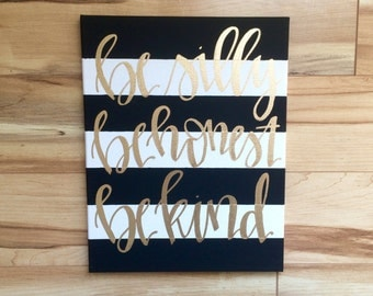 Be silly, be honest, be kind- Ralph Waldo Emerson, black and white striped hand lettered canvas with gold lettering, nursery decor, wall art