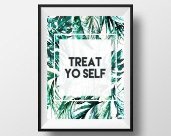 "Parks and Recreation ""Treat Yo Self"" Digital Print"