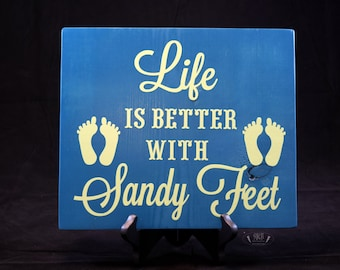 Life is better with sandy feet! Beach sign!