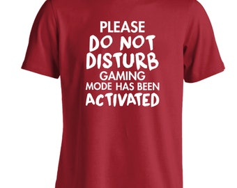 Do not disturb gaming mode activated Tshirt geek video gamestation nerd dork teenager funny joke gift controller player tumblr slogan 946
