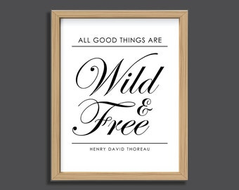 Wild and Free Print, Instant Download, Thoreau quote, printable wall art, inspiration quote, literature quote, nursery wall art, black white