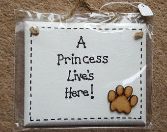 Doggy Humor Funny Plaque A Princess Live's Here! Paw Prints Dog plaque sign wooden gift