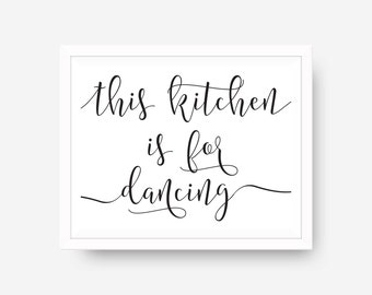 Kitchen Printable Art Print This Kitchen is For Dancing Calligraphy Home Decor Kitchen Quote Kitchen Wall Art Floral Wall Art