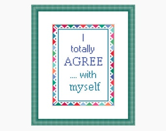 Cross Stitch Pattern, Modern cross stitch - I TOTALLY AGREE- Downloadable PDF chart