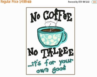 JULY SALE No COFFEE, No Talkee.  Embroidery design 4x4 hoop  Multiple formats for many embroidery machine types