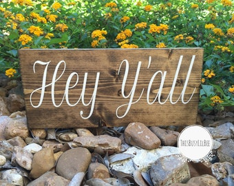 Hey, Hey Y'all, Hey Y'all Sign, Welcome Sign, Home Sign, Southern Decor, Southern Sayings,  Welcome Sign, Mantle Decor, Shelf Sitter
