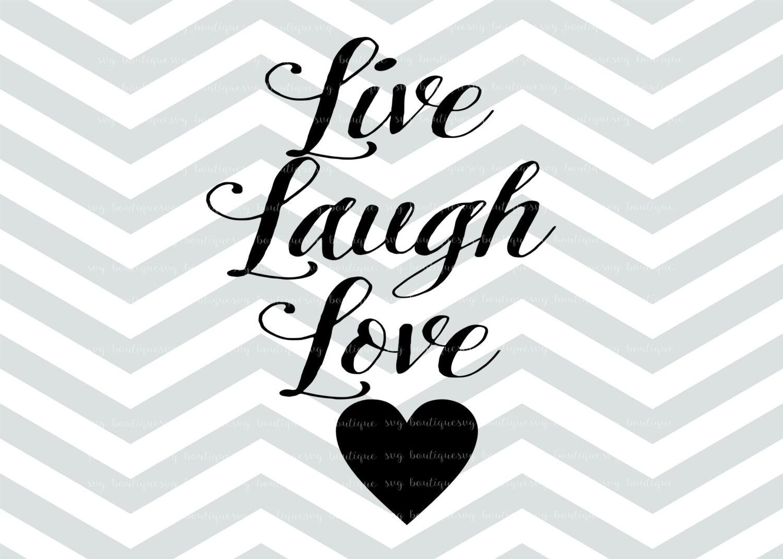 Download Live Laugh Love SVG File SVG Cut File Cricut Quote by ...