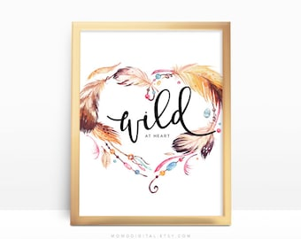 SALE -  Wild At Heart, Love Wreath, Heart Wreath, Watercolor Feathers, Tribal Aztec Native Indian, Modern Calligraphy, Dorm Wall Print