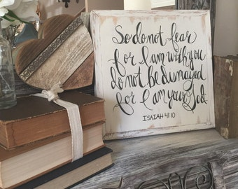 Isaiah 41:10 - Do not fear, Hand lettered Sign 12x12