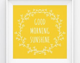 Good Morning Sunshine, Quote print, Inspirational Poster, Motivation Art, Positive Art Print, Good Morning Printable, Sunshine Wall art