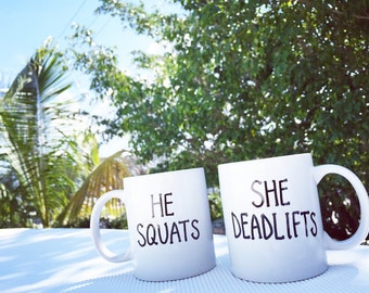 His and Hers Coffee Mug...He Squats / She Deadlifts...Couples Mugs...Funny Coffee Mugs...Funny Gifts...Fit Couple...Mug...Gifts