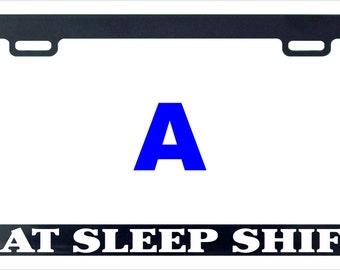 Eat sleep shift Jdm Japan funny license plate frame