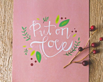 Put on Love- watercolor, handlettered print