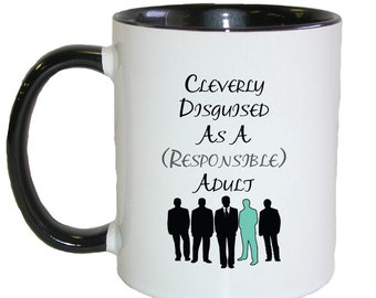 Cleverly Disguised As A Responsible Adult Ceramic Coffee Mug