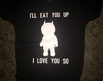 I'll eat you up i love tou so