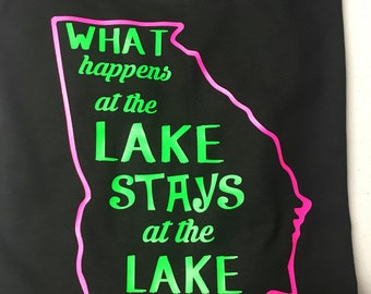 What happens at the lake stays at the lake shirt
