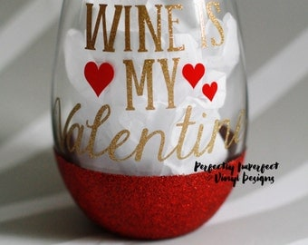 Glitter DIp Wine Glass//Glitter Dipped Stemless Wine Glass//Wine Is My Valentine Wine Glass//Valentine's Day GIft//Funny Gift