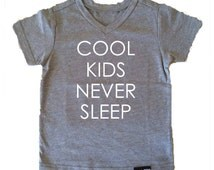Cool Kids Never Sleep shirt for baby toddler kid adult handmade by shop_sugarNspice