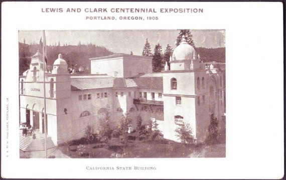 Vintage Postcard ~ Lewis and Clark Centennial Exposition ~ Portland Oregon 1905 ~ California State Building ~ historic postcard