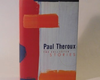 The Collected Stories Paul Theroux 1st Edition Hard Cover 1997