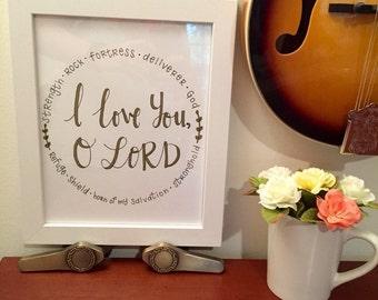 Psalm 18:1-2; I love you, O LORD; 8x10; Scripture decor; Bible Verse; Christian decor; Scripture art; Bible verse decor