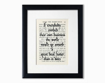 Alice In Wonderland Recycled Book Page Print.Book Quote.Birthday Gift.Booklover Gift.If Everybody Minded Their Own Business.Wall Art