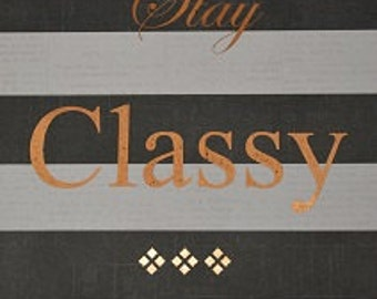 Stay Classy Real Distressed Foil A4 Decorative Paper Print