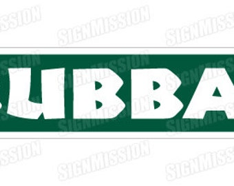 BUBBA Street Sign redneck hillbilly gift novelty