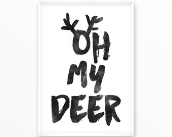 Oh my deer, dear, stag, Print, printable, art, digital, Typography, Poster, Vintage, Grunge, Inspirational Home Decor, Screenprint, wall art